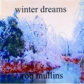 Solo Piano for the holidays: Rob Mullins Winter Dreams