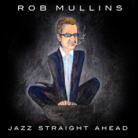 Album Jazz Straight Ahead by Rob Mullins